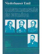 Magyarország és Európa - Niederhauser Emil