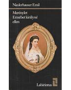 Merénylet Erzsébet királyné ellen - Niederhauser Emil