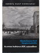 Az orosz kultúra a XIX. században - Niederhauser Emil, Sargina Ludmilla