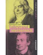 Talleyrand / Metternich - Niederhauser Emil