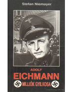 Adolf Eichmann, milliók gyilkosa - Niemayer, Stefan