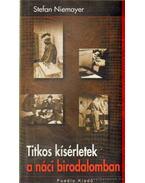 Titkos kísérletek a náci birodalomban - Niemayer, Stefan
