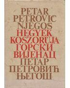 Hegyek koszorúja (dedikált) - Njegos, Petar Petrovic