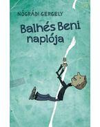 Balhés Beni naplója /illusztrált naplóregény/ - Nógrádi Gergely