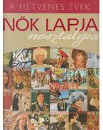 Nők Lapja nosztalgia - A nyolcvanas évek - Erdélyi Z. Ágnes