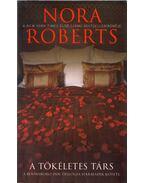 A tökéletes társ - Nora Roberts