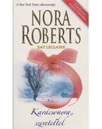 Karácsonyra, szeretettel - Nora Roberts, Leclaire, Day