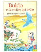 Buldo et la rivière qui brûle - NORCY, JEAN-FRANCOIS