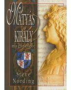 Mátyás király magánélete - Nording, Steve