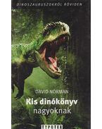 Kis dinókönyv nagyoknak - Norman, David