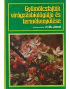 Gyümölcsfajták virágzásbiológiája és termékenyülése - Nyéki József