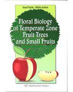 Floral Biology of Temperate Zone Fruit Trees and Small Fruits - Nyéki József, Soltész Miklós