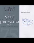 Makó szomszédja Jeruzsálem (dedikált) - Nyerges András