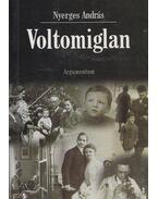 Voltomiglan (dedált) - Nyerges András