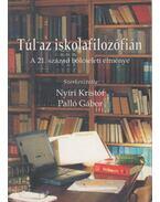 Túl az iskolafilozófián - Nyíri Kristóf, Palló Gábor (szerk.)