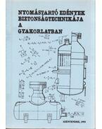 Nyomástartó edények biztonságtechnikája a gyakorlatban - Bodor János, Dr. Bozóki Géza, Madarassy Zoltán, Nádas István