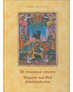 Öt évszázad címerei - Wappen aus fünf Jahrhunderten - Nyulásziné Straub Éva