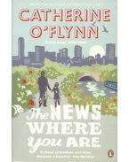 The News Where You Are - O'FLYNN, CATHERINE