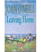 Leaving Home - O'NEILL, JOAN
