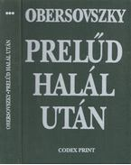 Prelűd halál után III. - Obersovszky Gyula
