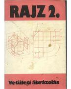 Rajz 2. - Vetületi ábrázolás - Ocskó Gyula