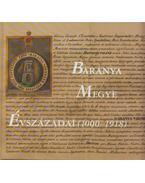 Baranya Megye Évszázadai (1000-1918) - Ódor Imre, Márfi Attila, Nagy Imre Gábor