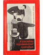 A szocialista képzőművészet nyomában - Oelmacher Anna