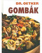 Gombák - Oetker dr.