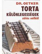 Tortakülönlegességek sütés nélkül - Oetker dr.