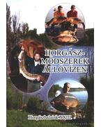 Horgászmódszerek állóvízen - Oggolder Gergely