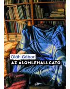 Azálomlehallgató - Oláh Gábor
