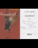 Gumikötél (dedikált) - Oláh Gábor