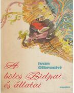 A bölcs Bidpai és állatai - Olbracht, Ivan