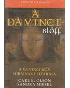 A Da Vinci-blöff - Olson, Carl E., Miesen, Sandra