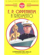 A tradimento - OPPENHEIM, E,P,