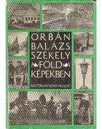 Székelyföld képekben (dedikált) - Orbán Balázs