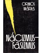 Nácizmus-fasizmus - Ormos Mária