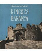 Kincses Baranya - Örsi Ferenc, Reismann János