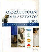 Politikai elemzések VI. évf. 18. szám - Országgyűlési választások 2006 - Kiss Gábor
