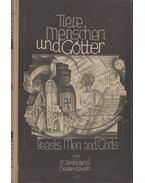 Tiere, Menschen und Götter - Ossendowsky, Ferdinand