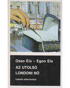 Az utolsó londoni nő - Osso Eis, Egon Eis
