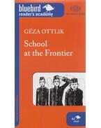 School at the Frontier - Ottlik Géza