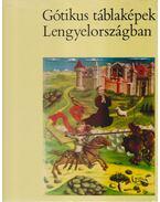 Gótikus táblaképek Lengyelországban - Otto-Michalowska, Maria