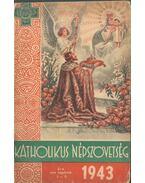A Katholikus Népszövetség naptára 1943-ik évre - Ötvös Lajos Dr.