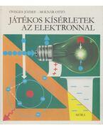 Játékos kísérletek az elektronnal - Öveges József, Molnár Ottó