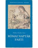 Római naptár / Fasti - Ovidius Naso, Publius