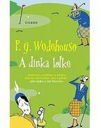 A dinka lelke - P. G. Wodehouse