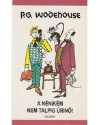 A nénikém nem talpig úrinő! - P. G. Wodehouse