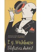 Folytassa, Jeeves! - P. G. Wodehouse