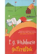 Golfőrültek - P. G. Wodehouse